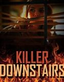The Killer Downstairs (2019) online subtitrat
